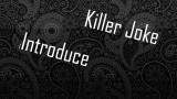 Killer Joke – Introduce