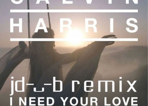 Calvin Harris – I Need Your Love (jdub remix)